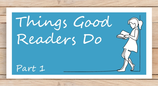 Things Good Readers Do Part 1 Series Graphic